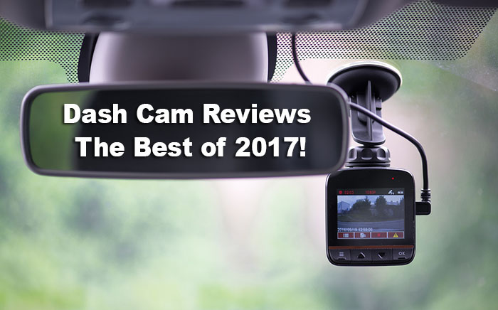 Dash Cam Reviews 2017