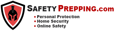 Safety Prepping - Personal Protection – Home Security – Online Safety